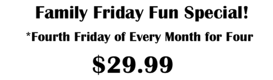 Friday Family Deal